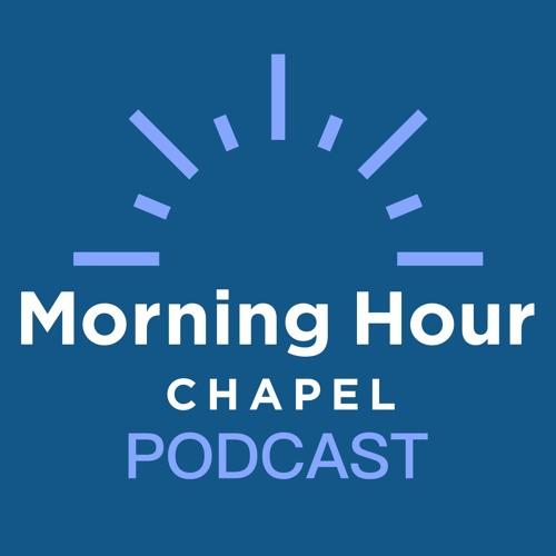 Morning Hour Chapel Podcast's avatar