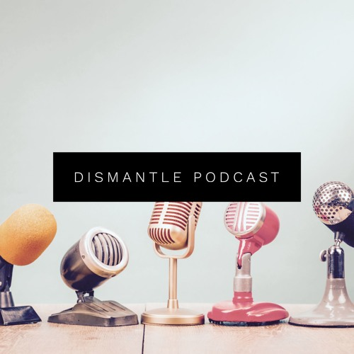 The Dismantle Podcast's avatar
