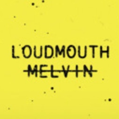 Loudmouth Melvin's avatar