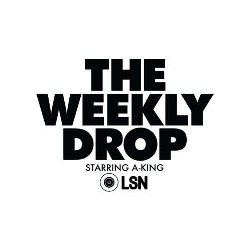 The Weekly Drop Episode. 11