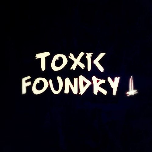 TOXIC FOUNDRY (Official)'s avatar