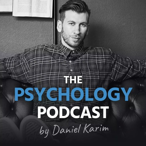 The Psychology Podcast - Hosted By Daniel Karim's avatar