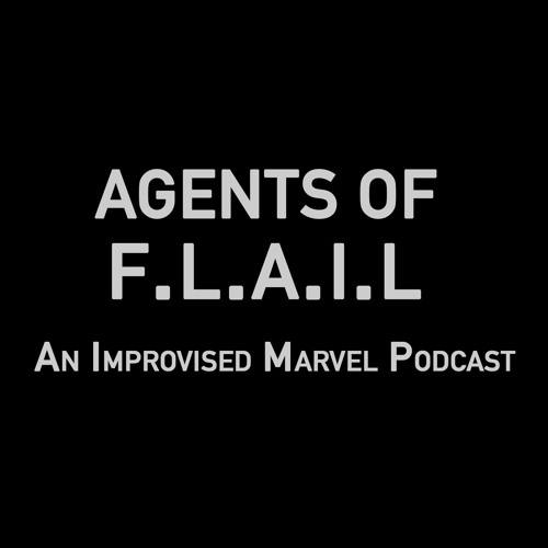 Agents of F.L.A.I.L - Improvised Marvel Podcast's avatar