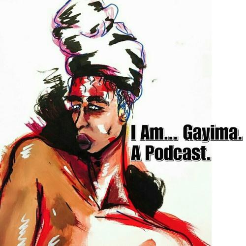 I Am...Gayima.  A Podcast.'s avatar