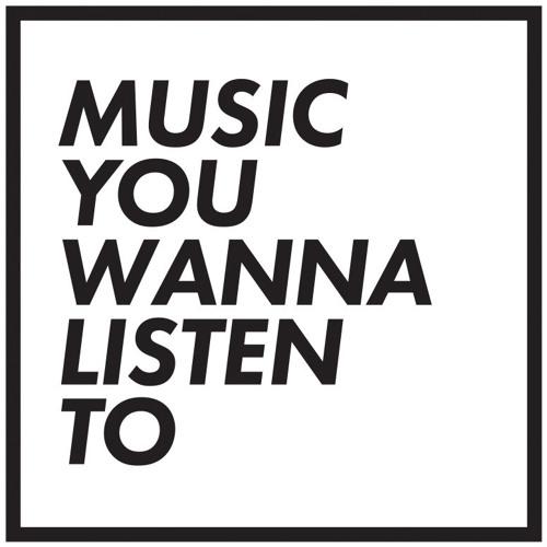 Music You Wanna Listen To's avatar