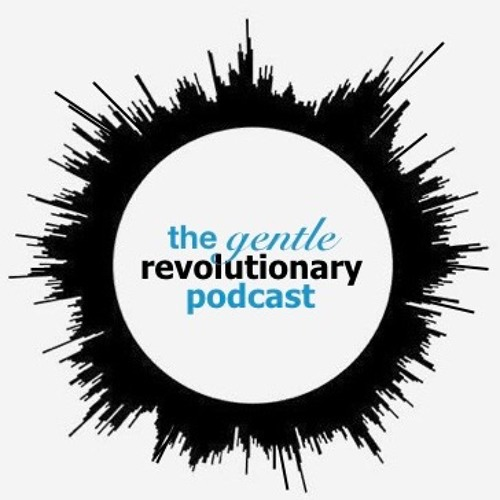 the gentle revolutionary podcast's avatar