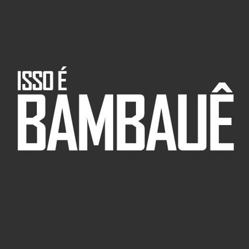 Bambauê Oficial's avatar
