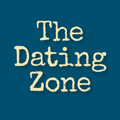 THE DATING ZONE: A THERAPIST, A COMEDIAN, AND YOU!'s avatar