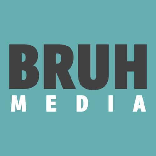 BRUH Media's avatar