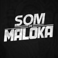 SOM DE MALOKA