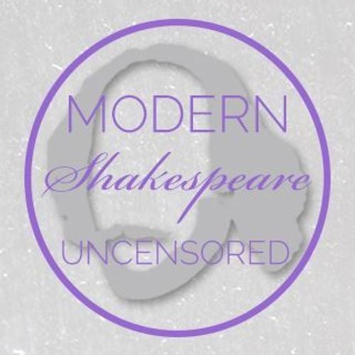 Modern Shakespeare Uncensored Podcast's avatar