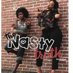 The Nasty Truth w/ Khalisa Rae and La Yovi