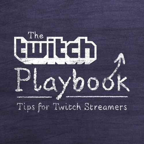 The Twitch Playbook: Tips for Twitch Streamers's avatar