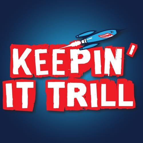 Keepin' It TRILL's avatar