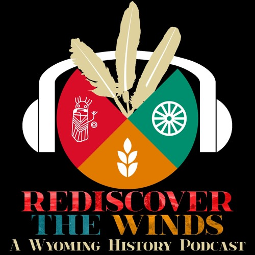 Rediscover the Winds: A Wyoming History Podcast's avatar