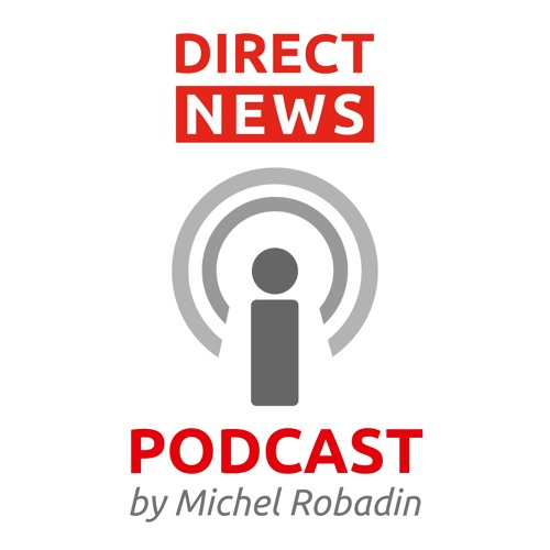 DIRECT NEWS PODCAST by Michel Robadin's avatar