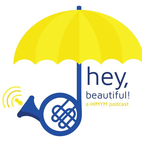 Hey, Beautiful! A How I Met Your Mother Podcast's avatar