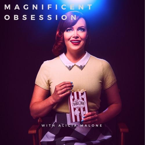 Magnificent Obsession with Alicia Malone's avatar
