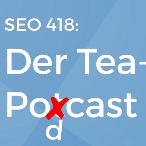 Der SEO 418 TeaPodcast's avatar