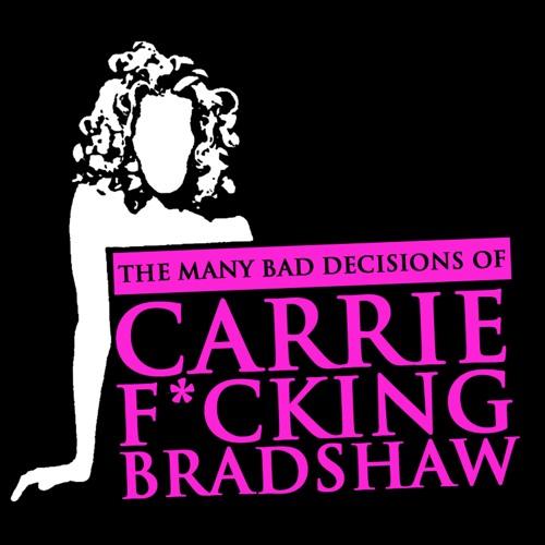 Carrie F*cking Bradshaw's avatar