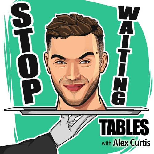 Stop Waiting Tables with Alex Curtis's avatar