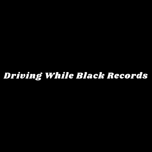 Driving While Black Records's avatar