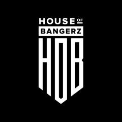 House Of Bangerz