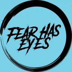 Fear Has Eyes