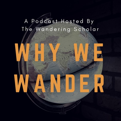 Why We Wander: Hosted by The Wandering Scholar's avatar