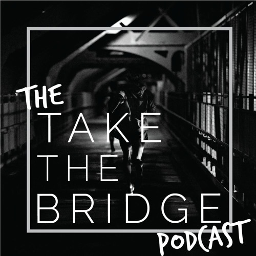 The Take The Bridge Podcast's avatar
