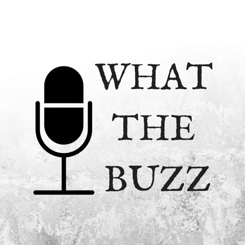What The Buzz - Episode 2