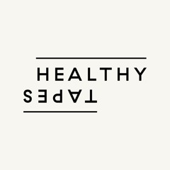 Healthy Tapes