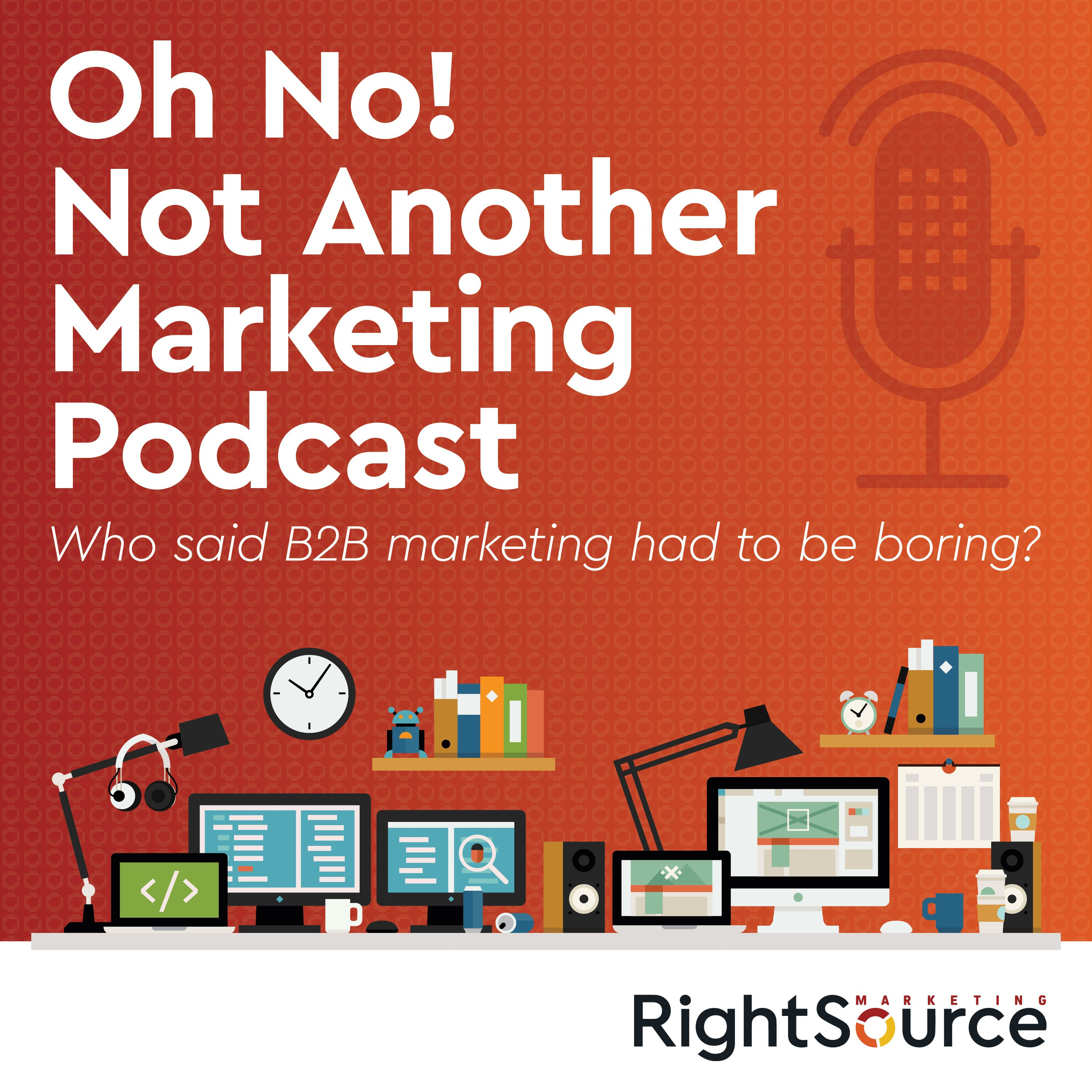Oh No! Not Another Marketing Podcast