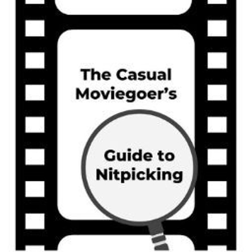 The Casual Moviegoer's Guide to Nitpicking's avatar