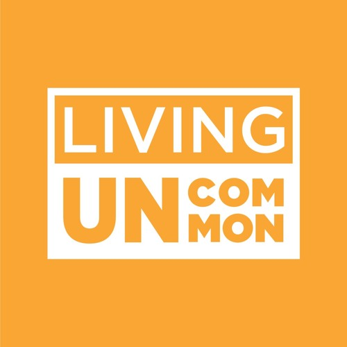 Living Uncommon Podcast's avatar