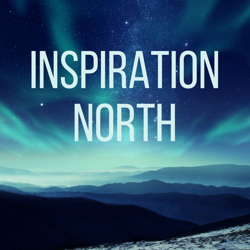 The Inspiration North Podcast's avatar