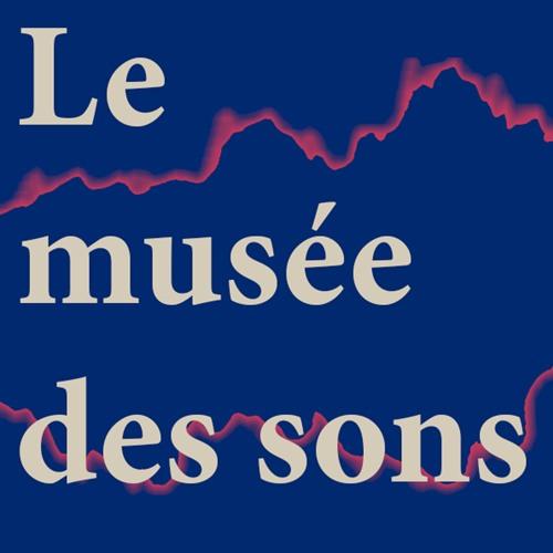 Le Musée des sons, épisode 3 : Gaël Clouzard