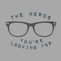 The Nerds You're Looking For