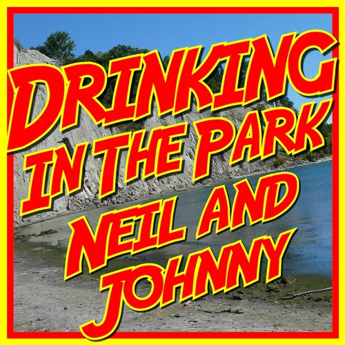 Drinking In The Park with Neil and Johnny's avatar