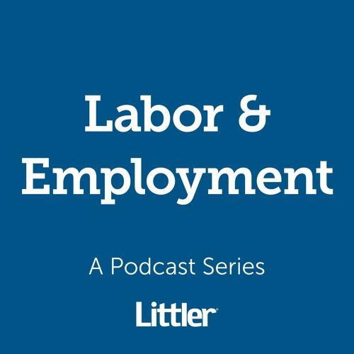 Littler Labor & Employment Podcast's avatar