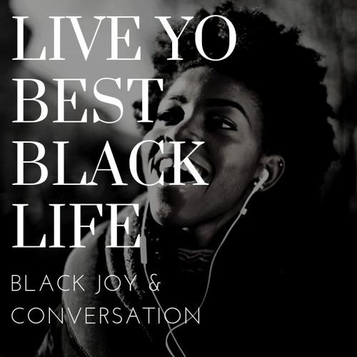 Live Yo Best Black Life - Podcast's avatar