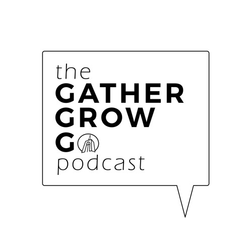 The Gather, Grow, Go Podcast's avatar