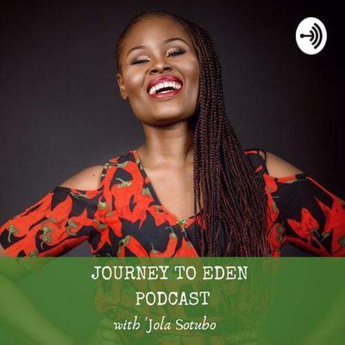 Journey to Eden Podcast by Jola Sotubo's avatar