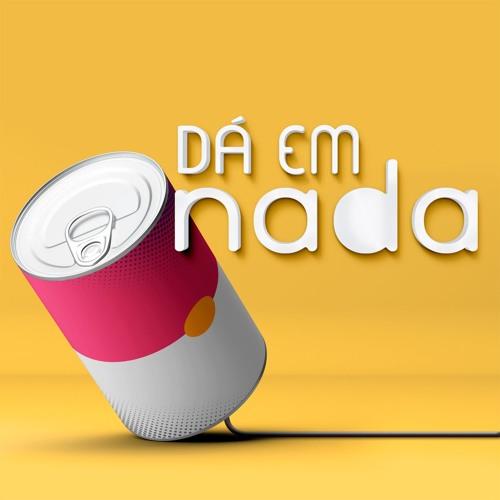Dá em Nada - Podcast's avatar