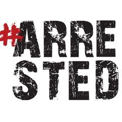 #ARRESTED