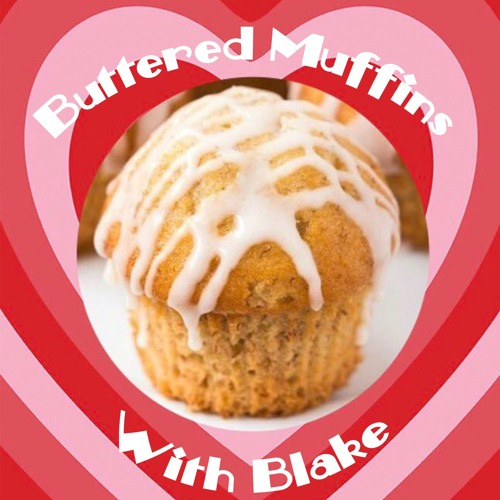Buttered Muffins with Blake's avatar