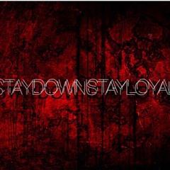 STAYDOWNSTAYLOYAL MUSIC