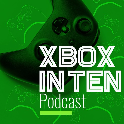 Xbox In Ten Podcast's avatar