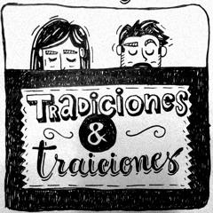 Tradiciones & Traiciones