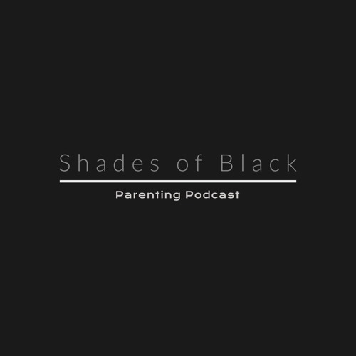Shades of Black: Parenting Podcast's avatar